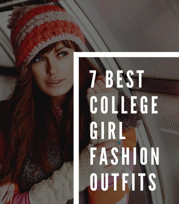 Top 7 Chic College Girl Fashion Outfits of All Time