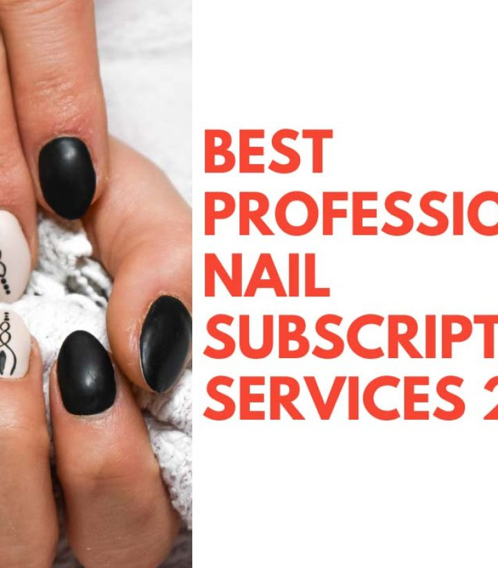 Best Professional Nail Subscription Box Services 2021
