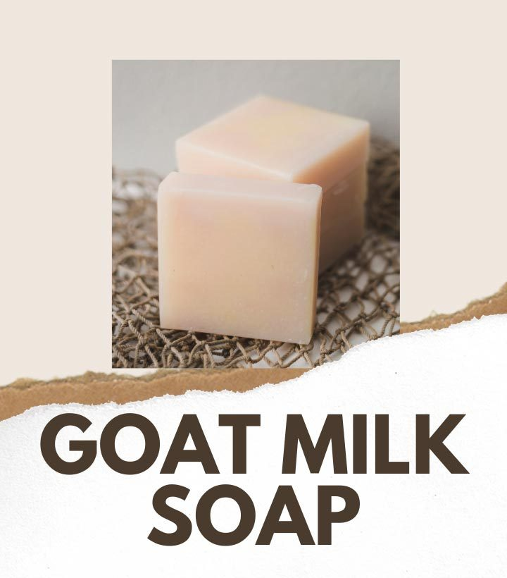 DIY Goat Milk Soap and Benefits of Goat Milk Soap