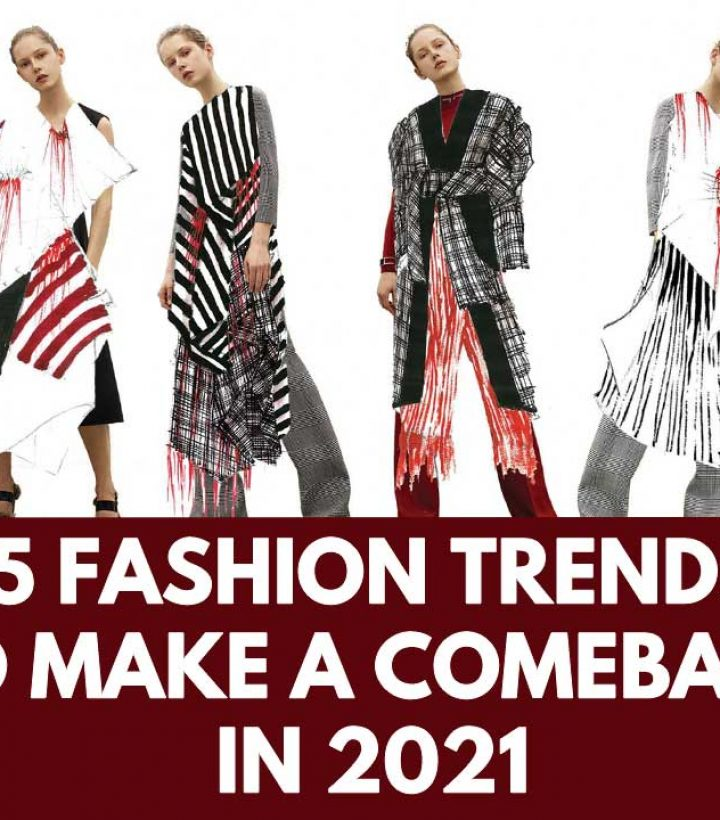 Top 15 Fashion Trends That Will Make A Comeback In 2021